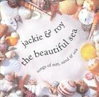 JACKIE & ROY - THE BEAUTIFUL SEA: SONG OF SUN, SAND, AND SEA NEW CD