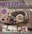 The Jewelry Architect : Techniques and Projects for Mixed-Media Jewelry by Kate