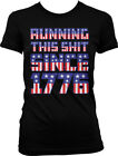 Running This Sh*t Since 1776 - USA Pride Flag  Patriotic Juniors T-shirt
