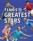 Tennis' Greatest Stars by Mike Ryan (2016, Paperback)