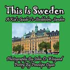 This Is Sweden---A Kid's Guide To Stockholm, Swedem.by Weigand, D. New.#