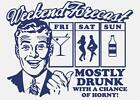 "WEEKEND FORCAST"" FUNNY METAL SIGN / PLAQUE great gift"