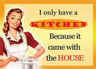 """""""VINTAGE STYLE"""" KITCHEN CAME WITH THE HOUSE. FUNNY  METAL SIGN / PLAQUE"""
