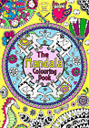 The Mandala Colouring Book (New Large Anti-Stress Art Therapy Relaxing Calm P B)