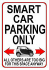 SMART CAR PARKING ONLY metal SIGN NOTICE gift for City Fortwo Passion Pulse Pure