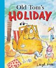 Old Tom's Holiday, Hobbs, Leigh Paperback Book