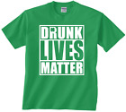 Drunk Lives Matter funny tshirt st particks day drinking irish matching blm