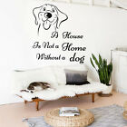 Dog Wall Decals Quotes Stickers A House Is Not a Home Without Decal Vinyl MN435