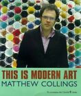 This Is Modern Art by Collings  Matthew Hardback Book The Fast Free Shipping