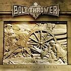 BOLT THROWER THOSE ONCE LOYAL CD