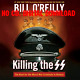 Killing the SS by Bill O'Reilly, Martin Dugard - contributor (AUDIOBOOK)