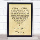 You're Still The One Vintage Heart Song Lyric Quote Print