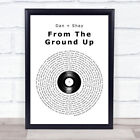 From The Ground Up Vinyl Record Song Lyric Quote Print
