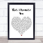 This I Promise You Heart Song Lyric Quote Print
