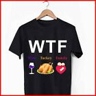 WTF Wine Turkey Family T Shirt Funny Thanksgiving Day T-Shirt Size S-6XL