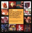 New Encyclopedia of Origami and Papercraft Techniques By Ayako Brodek, Claire W