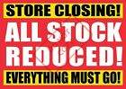 CLOSING DOWN SALE POSTERS - WINDOW SIGN BANNER - FREE UK P&P e
