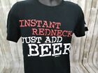 BEER T Shirt Funny Instant Redneck Just Add Beer T-Shirt New