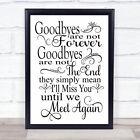 Goodbyes Not Forever Memorial Quote Typogrophy Wall Art Print