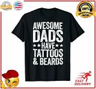 Mens Awesome Dads Have Tattoos And Beards TShirt Fathers Day TShirt