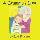 A Gramma's Love.by Vincent, Walker  New 9781466495043 Fast Free Shipping<|
