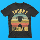 Trophy Husband Shirt Funny T-Shirt for Cool Father or Dad
