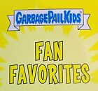 2020 Topps Garbage Pail Kids 35th Anniversary Fan Favorites Pick A Card