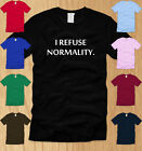 I REFUSE NORMALITY LADIES T-SHIRT LARGE funny science nerdy offensive WOMEN L
