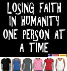 Funny T-Shirts Losing Faith Humanity Men's ladies Women's size designs singlets