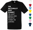 NEW WOMENS MENS I'M NOT FUNNY PEOPLE THINK IM JUST MEAN NOVELTY FUNNY T-SHIRT