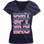 Dont Spy On Me Bro USA NSA Funny Freedom Conspiracy Humor Juniors V-neck T-shirt