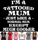 Tattooed Tattoo Mum Mother's day gift Women's cool Aussie size Funny T-Shirt top