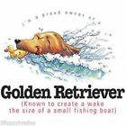 Golden Retriever Funny T Shirt 7 X Large to 14 X Large Pick Your Size