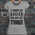 YOU GET STRONGER GYM FITNESS EXERCISE GAINS POWER Womens Gray T-Shirt
