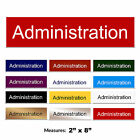 Administration Engraved Door Office Sign + FREE CHOICE OF COLOURS 2 x 8 inch