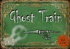 THE GHOST TRAIN  VINTAGE STYLE FUNFAIR CIRCUS METAL SIGN : 3 SIZES TO CHOOSE