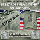 Stealth Diggers Betsy Ross Flag Foliage Green T shirt metal detecting LFOD NH