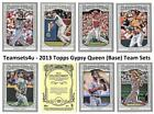 2013 Topps Gypsy Queen (Base) Baseball Set ** Pick Your Team **