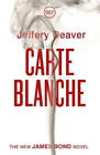 Carte Blanche (James Bond), Jeffery Deaver, Used; Good Book £2.98 GBP on eBay