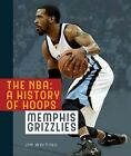 The NBA: A History of Hoops: Memphis Grizzlies by Whiting, Jim on eBay