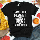 Save the planet eat the babies Classic T Shirt, funny baby tshirt image