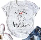 Chicken Whisperer T Shirt Women Funny Chicken Lover Farm Life Tee Ladies Casual