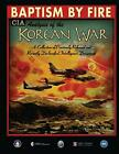Baptism By Fire: CIA Analysis of the Korean War,  Agency 9781090344434 New-,