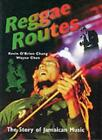 Reggae Routes: The Story of Jamaican Music, Chang, O'Brien 9789768100672 New,,