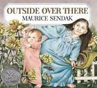 Outside Over There (Caldecott Collection) by Sendak, Maurice