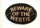 Beware of the Westie,west highland terrier,dog flap
