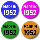 """MADE IN 1952 - 25mm 1"""" Button Badge, Various Colours, 60th Birthday Fifties 50's"""