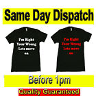 I'M RIGHT YOUR WRONG Novelty T SHIRTS Original Fruit of the Loom Full Cut
