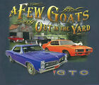 GM / Pontiac GTO A Few Goats in the Yard BLUE Adult T-shirt Chevrolet Chevy
