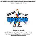 T-shirt - Autism Awareness - NEVER JUDGE what YOU don't UNDERSTAND